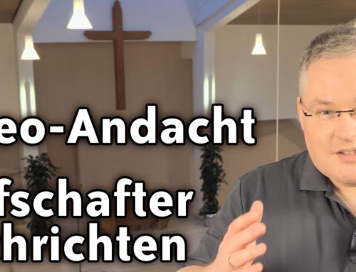 Andacht für die Grafschafter Nachrichten – Sonntag, 21.6.2020