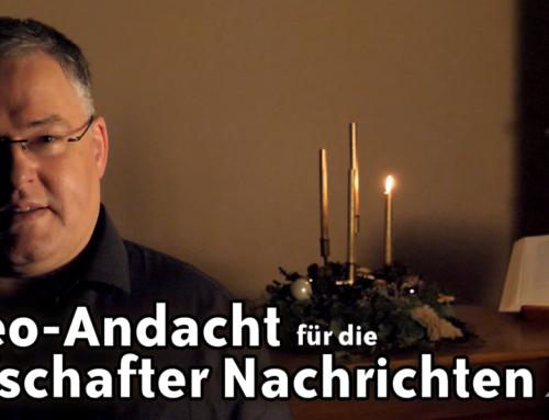 Andacht für die Grafschafter Nachrichten – Sonntag, 29.11.2020